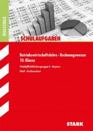 STARK Schulaufgaben Realschule - Betriebswirtschaftslehre/Rechnungswesen 10. Klasse - Bayern - Cover