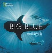 Big Blue - Die schönsten Tauchreviere der Welt
