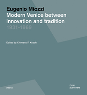 Eugenio Miozzi. Modern Venice between Innovation and Tradition 1931-1969