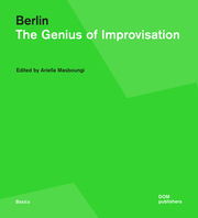Berlin. The Genius of Improvisation
