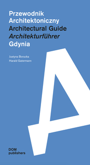 Przewodnik Architektoniczny/Architectural Guide/Architekturführer Gdynia