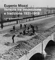 Eugenio Miozzi. Venezia tra innovazione e tradizione 1931-1969