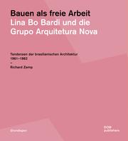 Bauen als freie Arbeit. Lina Bo Bardi und die Grupo Arquitetura Nova