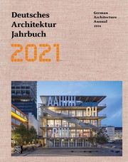 Deutsches Architektur Jahrbuch 2021 - German Architecture Annual 2021