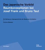Das japanische Vorbild. Raumkonzeptionen bei Josef Frank und Bruno Taut