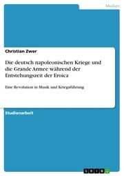 Die deutsch napoleonischen Kriege und die Grande Armee während der Entstehungszeit der Eroica - Cover