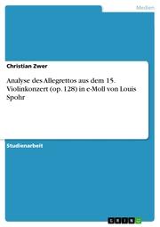 Analyse des Allegrettos aus dem 15. Violinkonzert (op. 128) in e-Moll von Louis Spohr - Cover