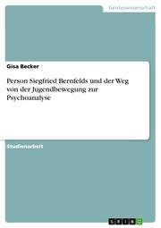 Person Siegfried Bernfelds und der Weg von der Jugendbewegung zur Psychoanalyse - Cover