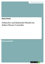 Politischer und Kultureller Wandel im frühen Theater Corneilles - Cover