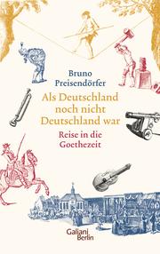 Als Deutschland noch nicht Deutschland war