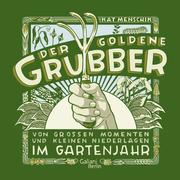 Der goldene Grubber