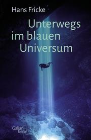 Unterwegs im blauen Universum