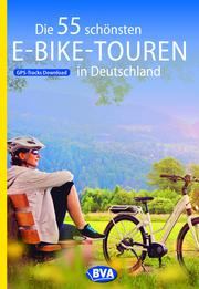 Die 55 schönsten E-Bike Touren in Deutschland