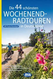 Die 44 schönsten Wochenend-Radtouren in Deutschland mit GPS-Tracks - Cover
