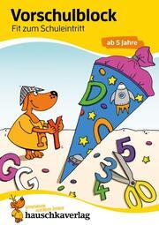 Vorschulblock - Fit zum Schuleintritt ab 5 Jahre, A5-Block - Cover