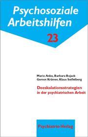 Deeskalationsstrategien in der psychiatrischen Arbeit