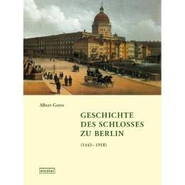Geschichte des Schlosses zu Berlin 1 (1443-1918)/Geschichte des Schlosses zu Berlin 2 (1698-1918)