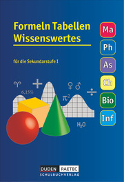Formeln Tabellen Wissenswertes - Für die Sekundarstufe I - Mathematik - Physik - Astronomie - Chemie - Biologie - Informatik - Cover
