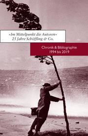 Im Mittelpunkt die Autoren. 25 Jahre Schöffling & Co.