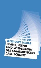 Glanz, Elend und Wiederkehr des Staatsdenkers Carl Schmitt - Cover