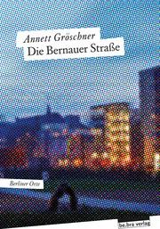 Die Bernauer Straße