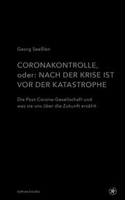 Coronakontrolle, oder: Nach der Krise ist vor der Katastrophe - Cover