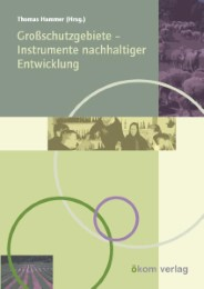 Grossschutzgebiete - Instrumente nachhaltiger Entwicklung