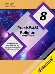 PraxisPlus Religion Mittelschule 8 - Cover