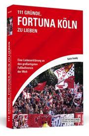 111 Gründe, Fortuna Köln zu lieben