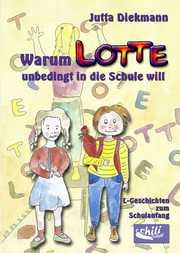 Warum Lotte unbedingt in die Schule will