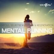 Mental Running - Erfolg, Selbstbewusstsein & Regeneration - Cover