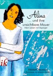 Alina und ihre unsichtbare Mauer