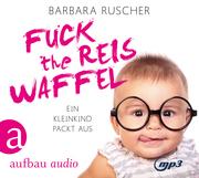 Fuck the Reiswaffel