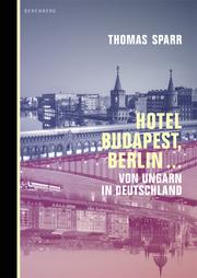 Hotel Budapest, Berlin ...