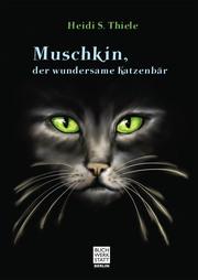 Muschkin, der wundersame Katzenbär