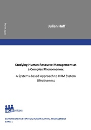 Studying Human Resource Management as a Complex Phenomenon: A Systems-based Approach to HRM System Effectiveness