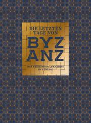 Die letzten Tage von Byzanz