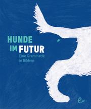 Hunde im Futur - Cover