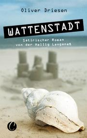 Wattenstadt. Ein satirischer Roman von der Hallig Langeneß - Cover