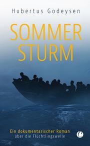 Sommersturm. Ein dokumentarischer Roman über die Flüchtlingswelle - Cover