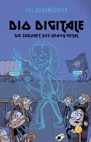 Dio digitale - Die Zukunft des Heavy Metal - Cover