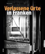 Verlassene Orte in Franken - Cover