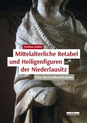Mittelalterliche Retabel und Heiligenfiguren der Niederlausitz