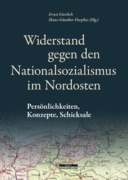 Widerstand gegen den Nationalsozialismus im Nordosten