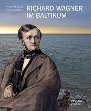 Richard Wagner im Baltikum
