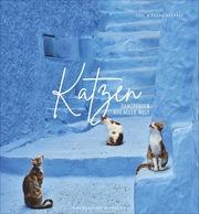 Katzen - Samtpfoten aus aller Welt