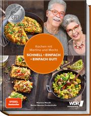 Kochen mit Martina und Moritz - Schnell + einfach = einfach gut! - Cover