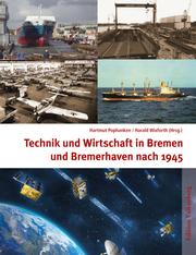 Technik und Wirtschaft in Bremen und Bremerhaven nach 1945
