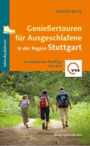 Genießertouren für Ausgeschlafene in der Region Stuttgart - Cover