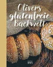 Olivers glutenfreie Backwelt - Cover